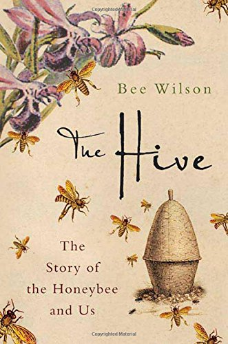 9780312342616: The Hive: The Story of the Honeybee and Us