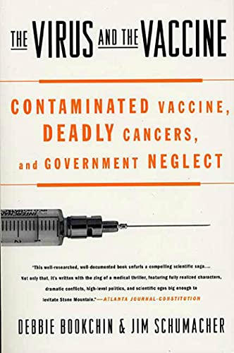 9780312342722: The Virus and the Vaccine: Contaminated Vaccine, Deadly Cancers, and Government Neglect