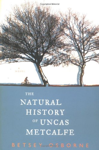 The Natural History of Uncas Metcalfe, A Novel (SIGNED)