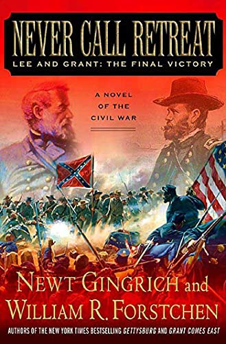 9780312342999: Never Call Retreat: Lee and Grant: The Final Victory: A Novel of the Civil War (Gettysburg)