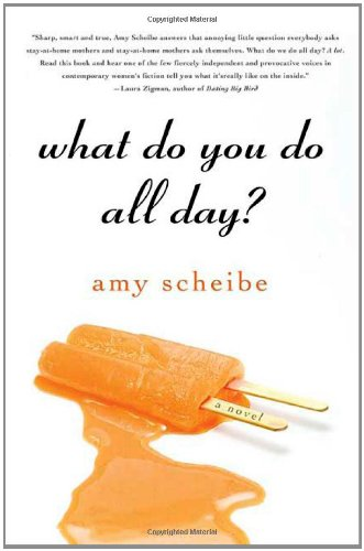 What Do You Do All Day?: Scheibe, Amy