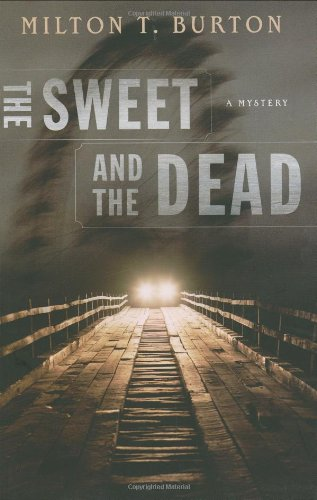 The Sweet and the Dead: Burton, Milton T.