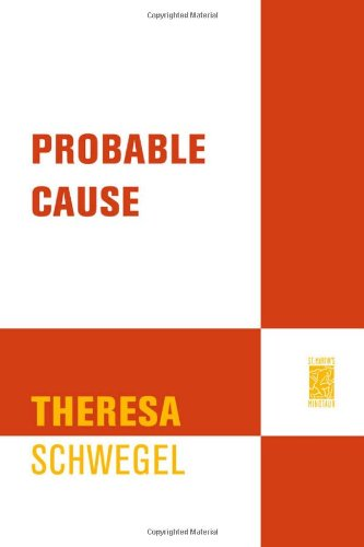 PROBABLE CAUSE (SIGNED): Schwegel, Theresa