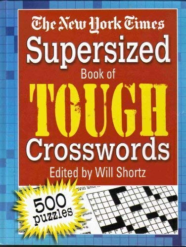 Supersized Book of Tough Crosswords (The New York Times): Shortz, Will
