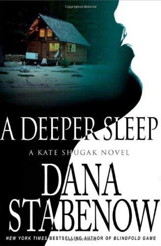 A Deeper Sleep (Kate Shugak Mysteries, No.: Stabenow, Dana