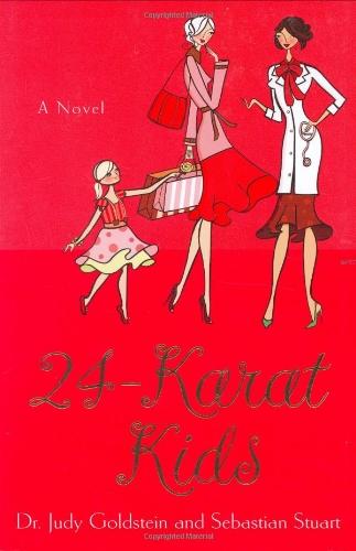 9780312343279: 24-Karat Kids: A Novel