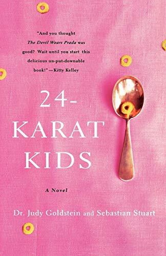 9780312343286: 24-Karat Kids: A Novel