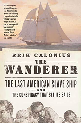 9780312343484: The Wanderer: The Last American Slave Ship and the Conspiracy That Set Its Sails