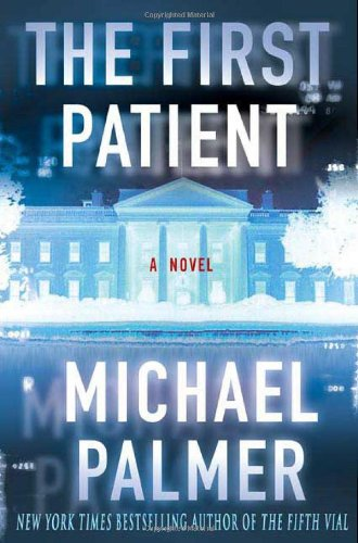 The First Patient: Palmer, Michael