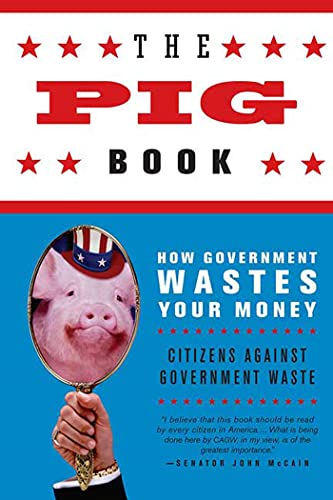 9780312343576: The Pig Book: How Government Wastes Your Money