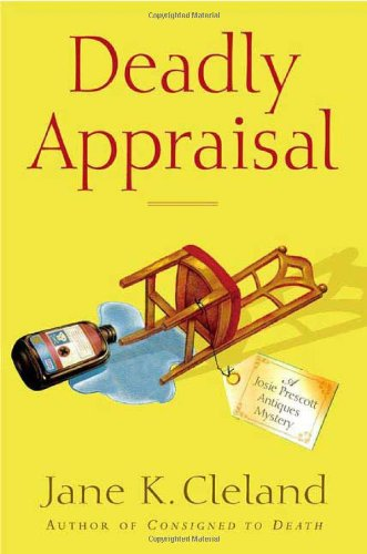 Deadly Appraisal (Josie Prescott Antiques Mysteries): Cleland, Jane K.