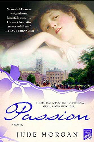 9780312343699: Passion: A Novel of the Romantic Poets