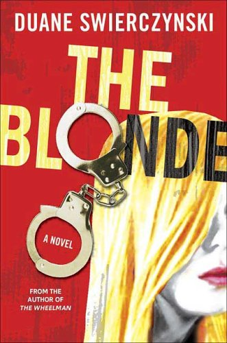 The Blonde [Hardcover] by Swierczynski, Duane: Duane Swierczynski