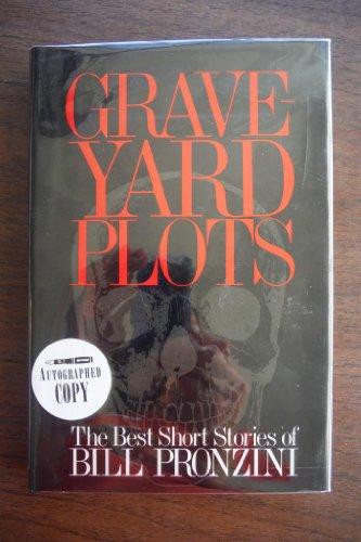 Graveyard Plots : The Best Short Stories of Bill Pronzini: Pronzini, Bill