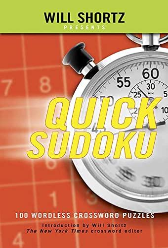 9780312345587: Will Shortz Presents Quick Sudoku Volume 1: 100 Easy Wordless Crossword Puzzles
