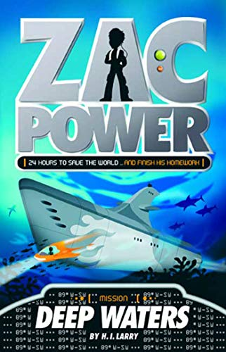 Zac Power #2: Deep Waters: 24 Hours to Save the World ... and Finish His Homework: Larry, H. I.