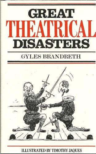 Great Theatrical Disasters: Brandreth, Gyles Daubeney