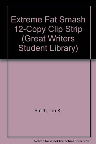 9780312347055: Extreme Fat Smash 12-Copy Clip Strip (Great Writers Student Library)