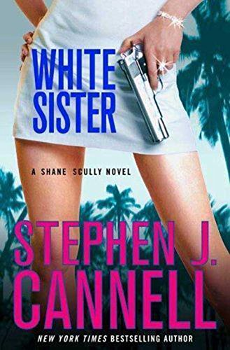 WHITE SISTER: A Shane Scully Novel: Cannell, Stephen J.