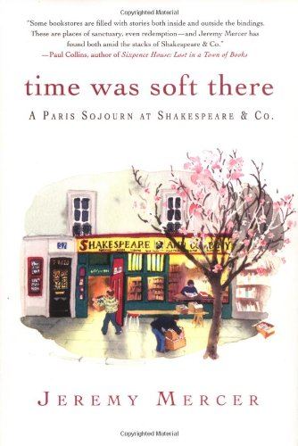 9780312347390: Time Was Soft There: A Paris Sojourn at Shakespeare & Co.