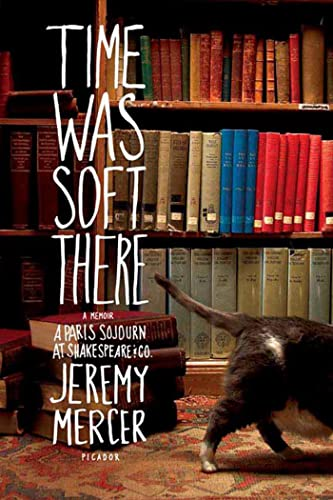 9780312347406: Time Was Soft There: A Paris Sojourn at Shakespeare & Co.