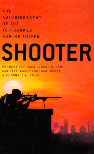 9780312347598: Shooter: The Autobiography Of The Top-ranked Marine Sniper