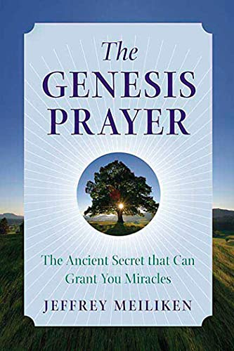 9780312347789: The Genesis Prayer: The Ancient Secret That Can Grant You Miracles