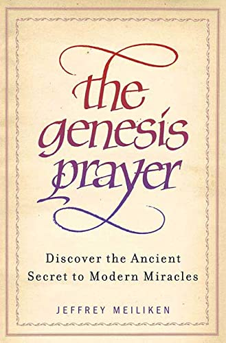 9780312347796: The Genesis Prayer: Discover the Ancient Secret to Modern Miracles