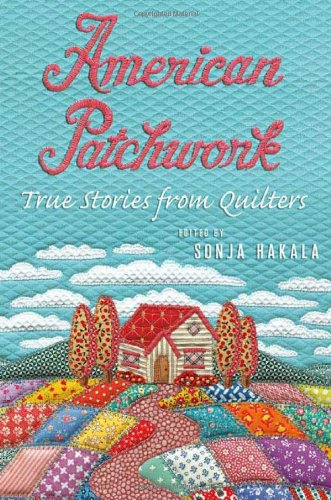 9780312347888: American Patchwork: True Stories from Quilters