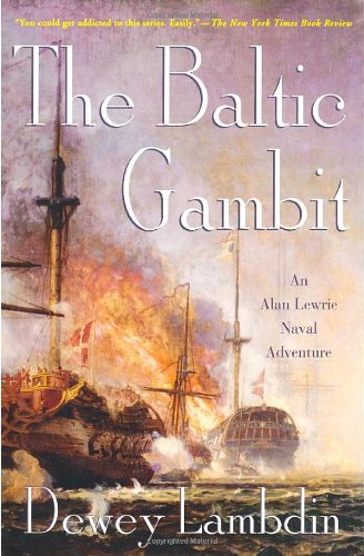 9780312348069: The Baltic Gambit: An Alan Lewrie Naval Adventure (Alan Lewrie Naval Adventures)