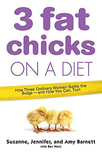 9780312348083: 3 Fat Chicks on a Diet: How Three Ordinary Women Battle the Bulge-and How You Can Too!