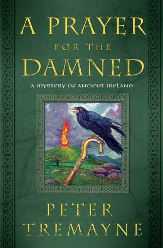 A Prayer for the Damned: A Mystery of Ancient Ireland (Mysteries of Ancient Ireland featuring ...