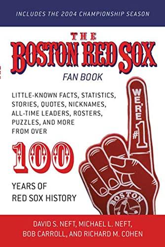 The Boston Red Sox Fan Book (0312348495) by Neft, David S.; Carroll, Bob; Cohen, Richard M.; Neft, Michael L.