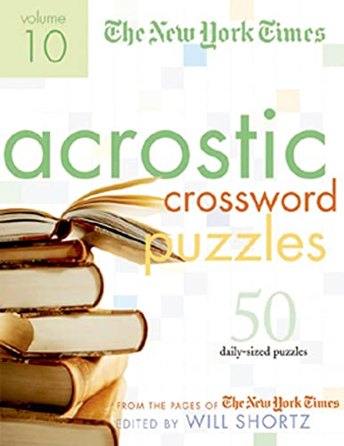 9780312348533: The New York Times Acrostic Puzzles Volume 10: 50 Engaging Acrostics from the Pages of The New York Times
