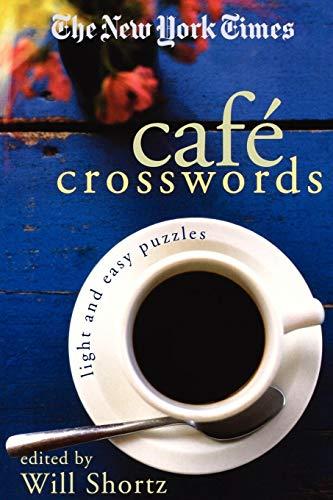 9780312348540: The New York Times Café Crosswords: Light and Easy Puzzles (New York Times Crossword Puzzles)