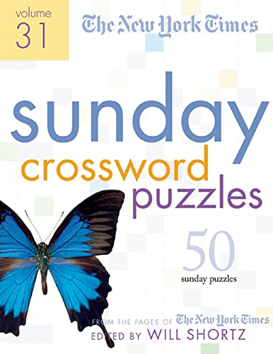 9780312348625: The New York Times Sunday Crossword Puzzles Volume 31: 50 Sunday Puzzles from the Pages of The New York Times