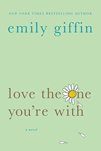 Love the One You're With: Giffin, Emily
