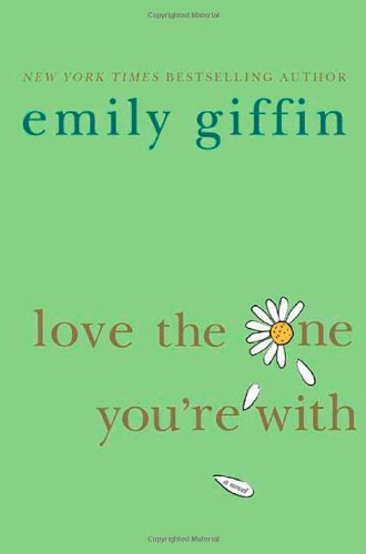 """Love The One You're With """" Signed """": Giffin, Emily"""