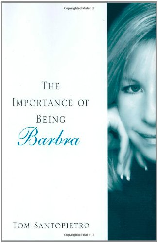 9780312348793: The Importance of Being Barbra: The Brilliant, Tumultuous Career of Barbra Streisand