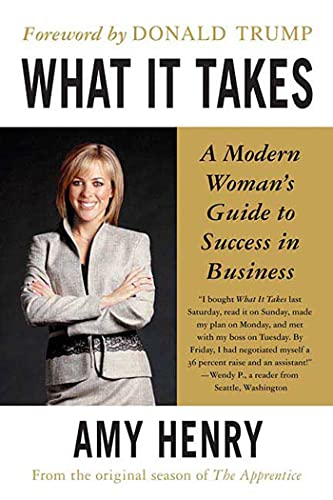 9780312349004: What It Takes: Speak Up, Step Up, Move Up: A Modern Woman's Guide to Success in Business