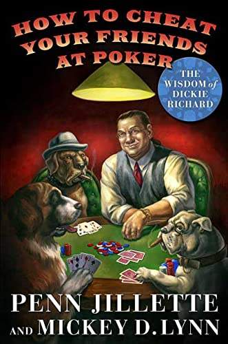 9780312349059: How to Cheat Your Friends at Poker: The Wisdom of Dickie Richard