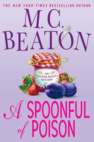 9780312349127: A Spoonful of Poison (Agatha Raisin Mysteries, No. 19)