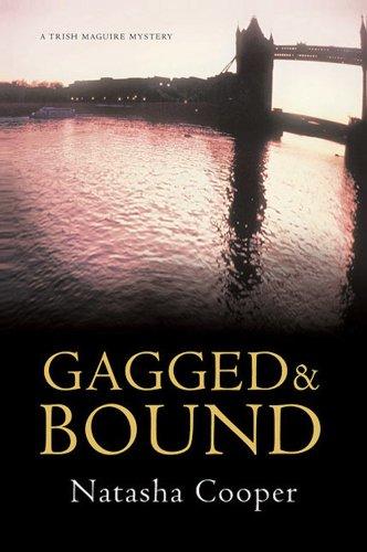 Gagged and Bound : A Trish Maguire: Cooper, Natasha