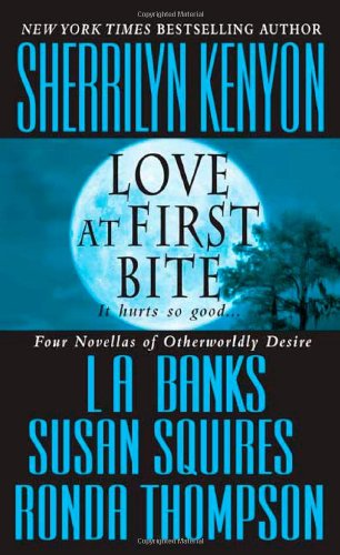 Love at First Bite (0312349297) by Sherrilyn Kenyon; L.A. Banks; Susan Squires; Ronda Thompson
