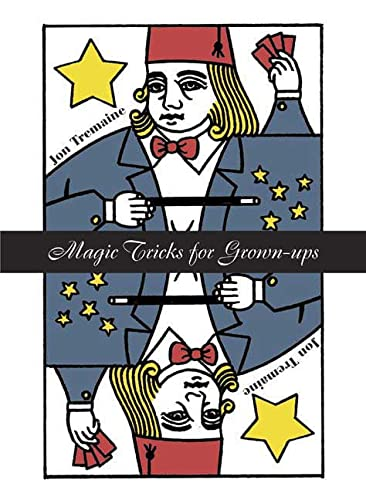 Magic Tricks for Grownups: Tremaine, Jon
