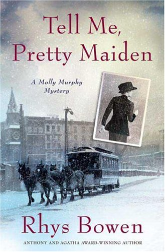 9780312349431: Tell Me, Pretty Maiden (Molly Murphy Mysteries)