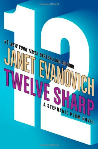 Twelve Sharp: A Stephanie Plum Novel: Evanovich, Janet