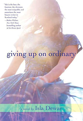 9780312349615: Giving Up on Ordinary