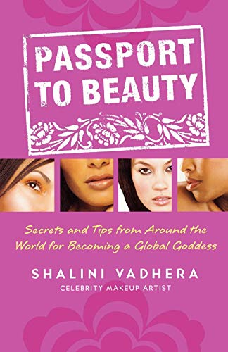 9780312349622: Passport to Beauty: Secrets and Tips from Around the World for Becoming a Global Goddess