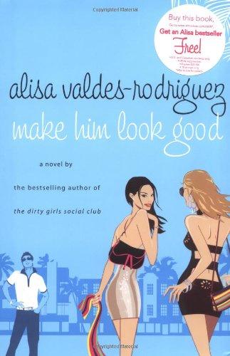 Make Him Look Good: Valdes-Rodriguez, Alisa